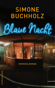 Blaue Nacht Simone Buchholz Krimi Suhrkamp Nova
