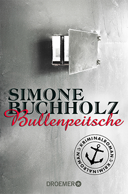 Bullenpeitsche Simone Buchholz Krimi