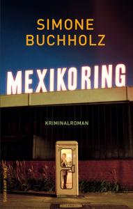 Simone Buchholz Kriminalroman Mexicoring